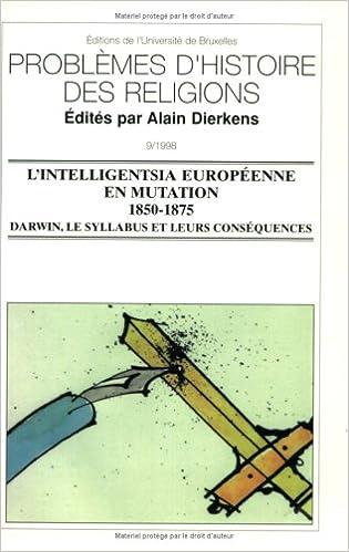 L'INTELLIGENTSIA EUROPEENNE EN MUTATION 1850-1875. : Darwin, le Syllabus  et leurs conséquences pdf, epub ebook