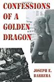 img - for Confessions of a Golden Dragon book / textbook / text book