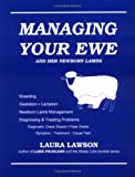 Managing Your Ewe : And Her Newborn Lambs, Lawson, Laura, 096339231X