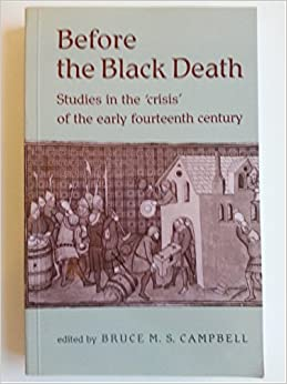 Before the Black Death: Studies in the Crisis of the Early Fourteenth Century