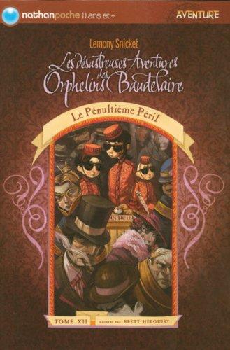 Les désastreuses aventures des orphelins Baudelaire n° 12 Le pénultième péril