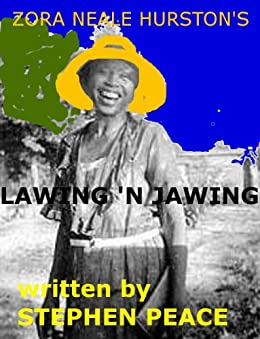 LAWING 'N JAWING based on Zora Neale Hurston's short plays by [Peace, Stephen]