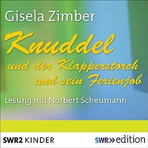 Knuddel und der Klapperstorch / Knuddel und der Ferienjob Hörbuch