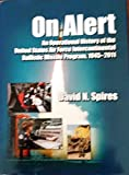 img - for On Alert An Operational History of the United States Air Force Intercontinental Ballistic Missile Program, 1945-2011 book / textbook / text book