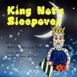 King Not's Sleepover, Bettye DeLoach Presley, 1453535489