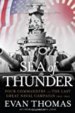 img - for By Evan Thomas Sea of Thunder: Four Commanders and the Last Great Naval Campaign 1941-1945 (1st First Edition) [Hardcover] book / textbook / text book