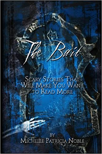 The Bait: Scary Stories That Will Make You Want to Read More