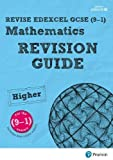 REVISE Edexcel GCSE (9-1) Mathematics Higher Revision Guide (with online edition): for the 9-1 qualifications (REVISE Edexcel GCSE Maths 2015)