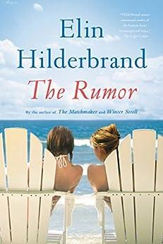 The Rumor: A Novel by [Hilderbrand, Elin]