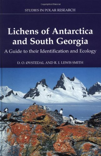 Lichens of Antarctica and South Georgia: A Guide to their Identification and Ecology (Studies in Polar Research)