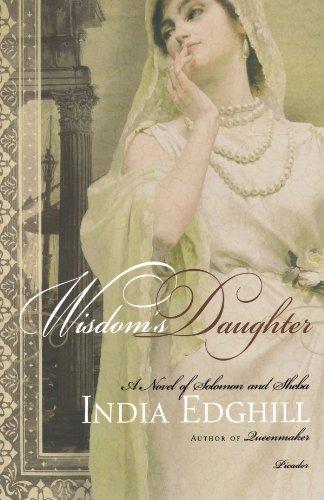 Wisdom's Daughter: A Novel of Solomon and Sheba
