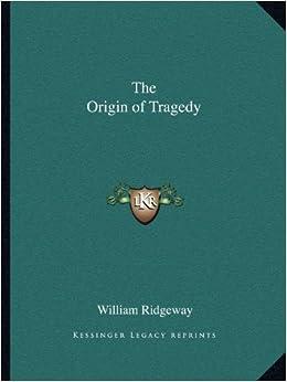 Book The Origin of Tragedy by William Ridgeway (2010-09-10)