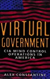 Virtual Government: CIA Mind Control Operations in