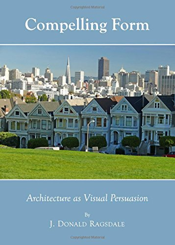 Compelling Form: Architecture as Visual Persuasion pdf