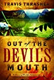 Out of the Devil's Mouth, Travis Thrasher, 080248669X
