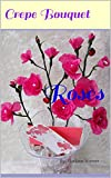 img - for Crepe Bouquet: Roses book / textbook / text book