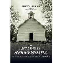A Holiness Hermeneutic: Biblical Interpretation in the American Holiness Movement (1875-1920)