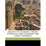 Quantity cookery: menu planning and cookery for large numbers by Richards Lenore (2010-09-29)
