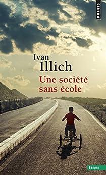 Une société sans école par Illich