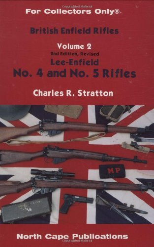 British Enfield Rifles, Lee-Enfield No. 4 and No. 5 Rifles, Vol. 2 (For Collectors Only) by Charles R. Stratton (1999-06-02)