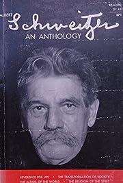 Albert Schweitzer, an Anthology. Enlarged…