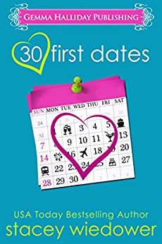 30 First Dates: a romantic comedy (Unlucky in Love Book 1) by [Wiedower, Stacey]