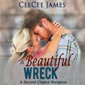 A Beautiful Wreck: A Second Chance Romance, Book 3 | CeeCee James