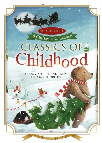 Classics of Childhood, Volume 3: A Christmas Collection (Classics Read By Celebrities) (Library Edition)