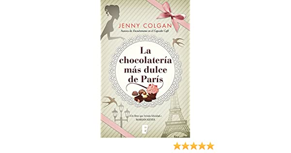 La chocolatería más dulce de París (Spanish Edition) - Kindle edition by Jenny Colgan. Literature & Fiction Kindle eBooks @ Amazon.com.
