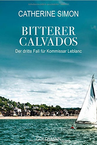 Bitterer Calvados: Der 3. Fall für Kommissar Leblanc