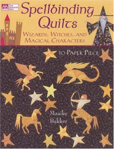 (Spellbinding Quilts: Wizards, Witches, and Magical Characters (That Patchwork Place) by Maaike Bakker (2007-02-01))