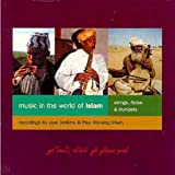 Music in the World of Islam, Vol. 2: Strings, Flutes & Trumpets