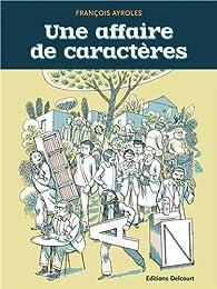 Une affaire de caractères par François Ayroles