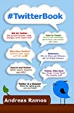 #TwitterBook: How to Really Use Twitter
