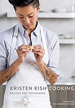 Kristen Kish Cooking: Recipes and Techniques by [Kish, Kristen, Erickson, Meredith]