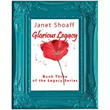 Glorious Legacy (The Legacy Series - Book Three 3)