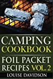 Camping Cookbook: Foil Packet Recipes Vol. 2