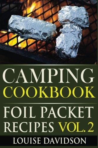 Read Online Camping Cookbook: Foil Packet Recipes Vol. 2 ebook