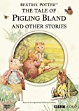 The Tale of Pigling Bland and Other Stories (Beatrix Potter)