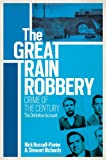 The Great Train Robbery, Nick Russell-Pavier and Nick Stewart, 0297864394