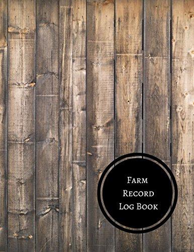 Farm Record Log Book: Farm Record Log