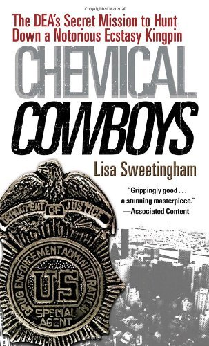 Chemical Cowboys: The DEA's Secret Mission to Hunt Down a Notorious Ecstasy Kingpin by Lisa Sweetingham (2010-06-22)