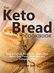Keto Bread Cookbook: Easy & Delicious Recipes for Gluten-Free, Grain-Free, Paleo, Low-Carb and Ketogenic Diets