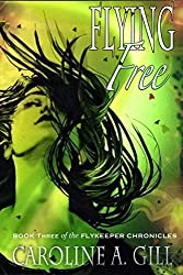 Flying Free: Book Three of the Flykeeper Chronicles