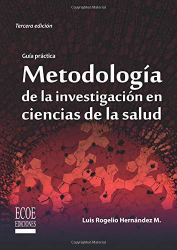 Metodología de la investigación en ciencias de la salud por Luis Rogelio Hernández