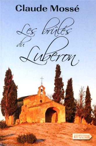 Les brûlés du Luberon Edition en gros caractères - Claude Mossé