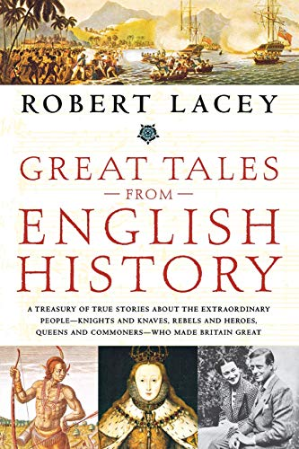 Great Tales from English History: A Treasury of True Stories about the Extraordinary People -- Knights and Knaves, Rebel