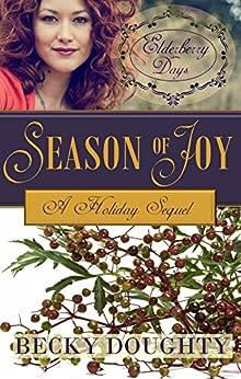 Elderberry Days: Season of Joy: Elderberry Croft Volume 5 - The Sequel by [Doughty, Becky]