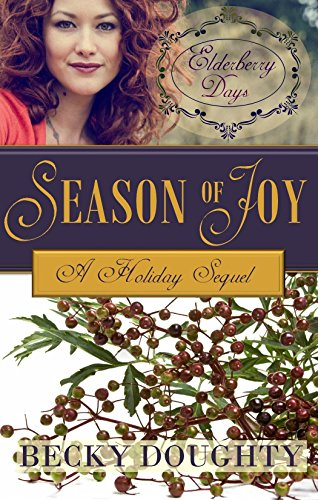Elderberry Days: Season of Joy: The Holiday Sequel (Elderberry Croft Book 5)