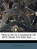 img - for Pr cis De La Campagne De 1815: Dans Les Pays Bas ...... (French Edition) book / textbook / text book